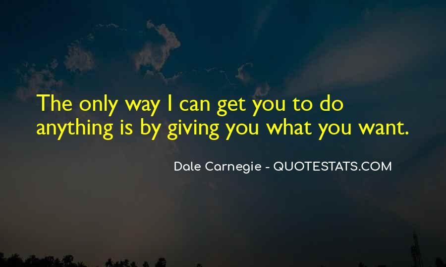 I'll Do Anything To Get You Quotes #366803