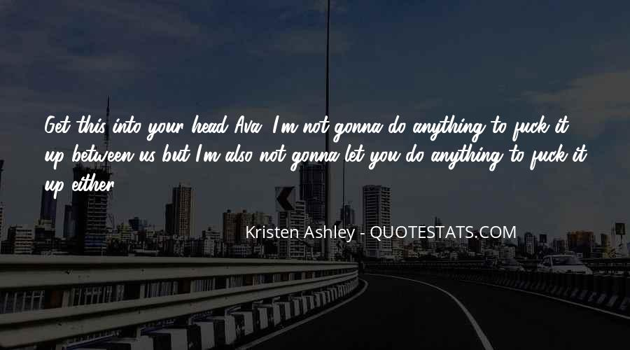 I'll Do Anything To Get You Quotes #555278