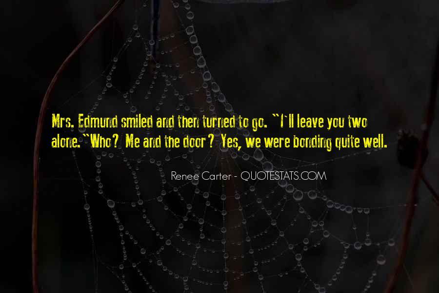 I'll Leave U Alone Quotes #194022