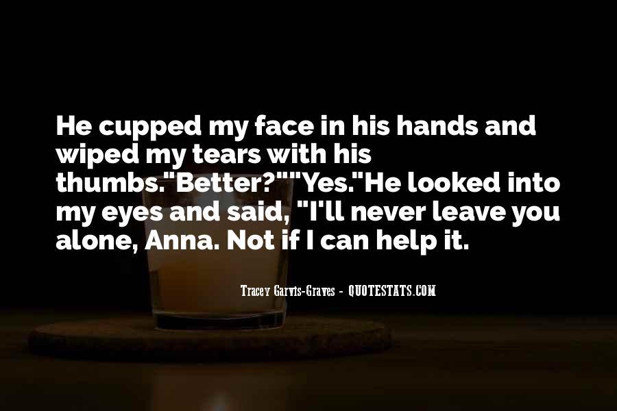 I'll Leave U Alone Quotes #209743