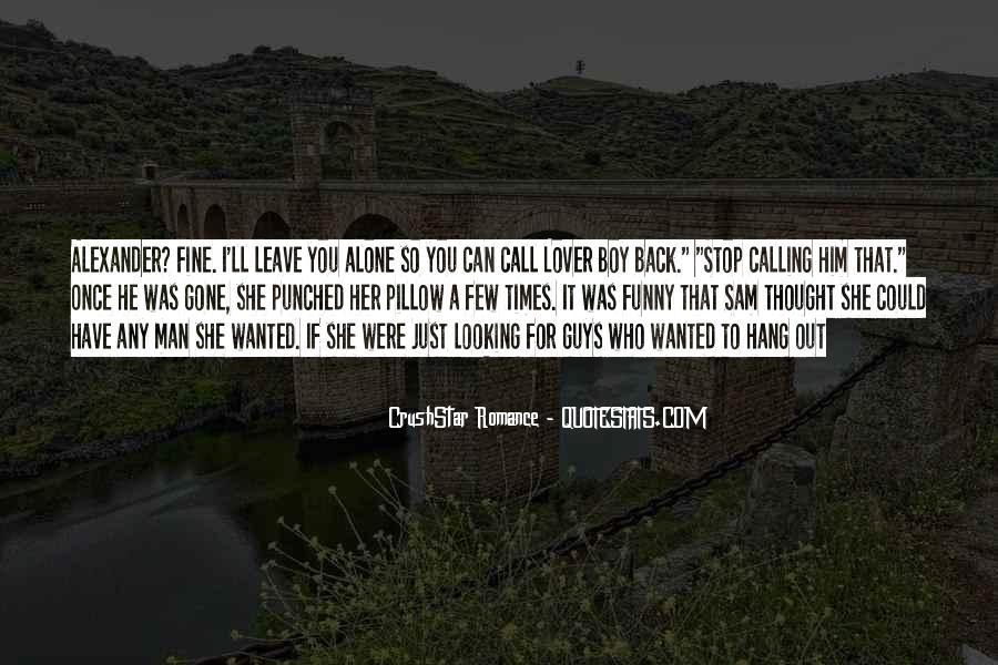 I'll Leave U Alone Quotes #213621