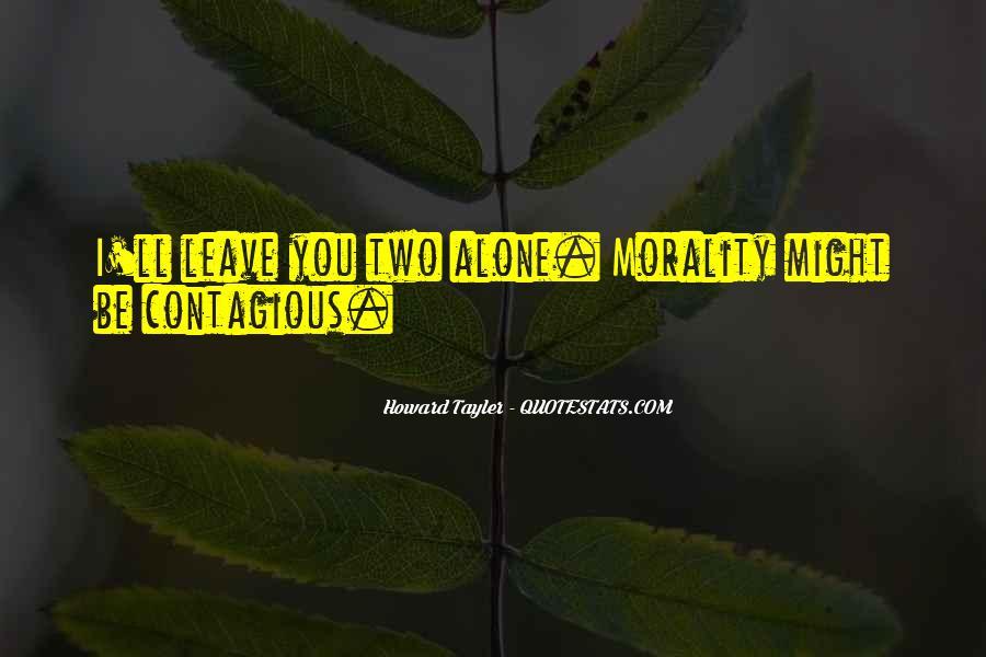 I'll Leave U Alone Quotes #245230