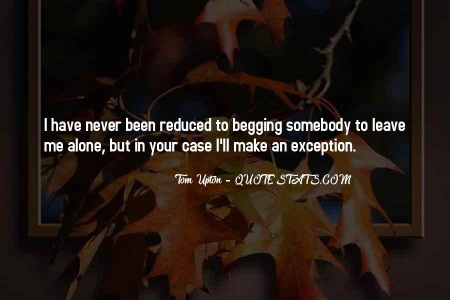 I'll Leave U Alone Quotes #347385