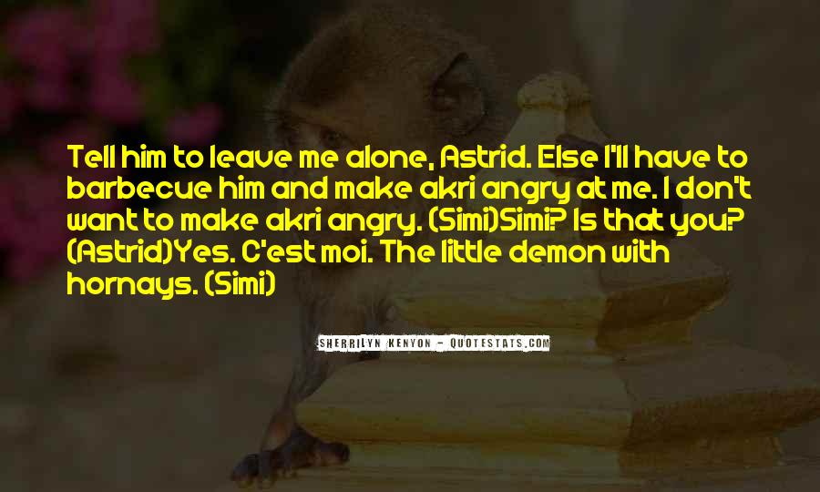I'll Leave U Alone Quotes #352468