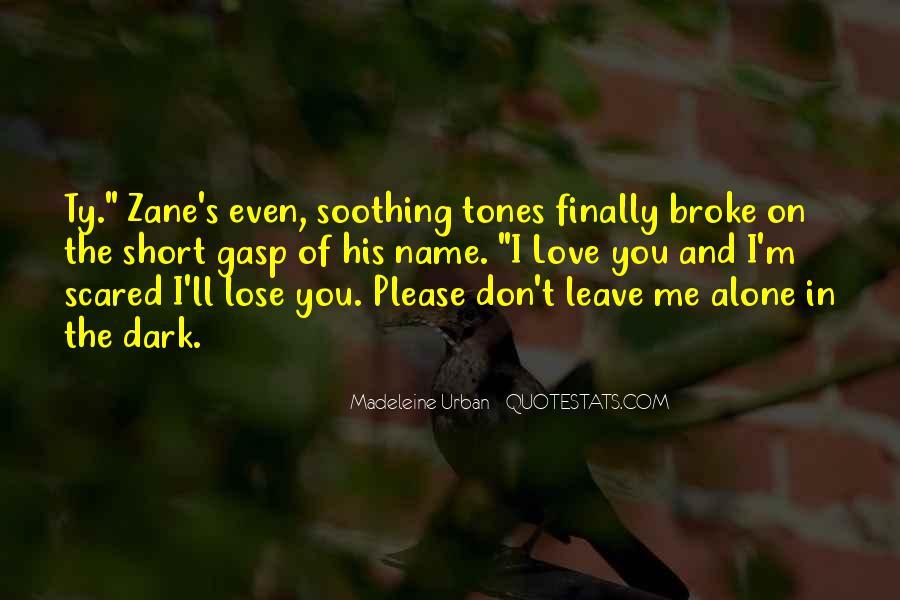 I'll Leave U Alone Quotes #497526