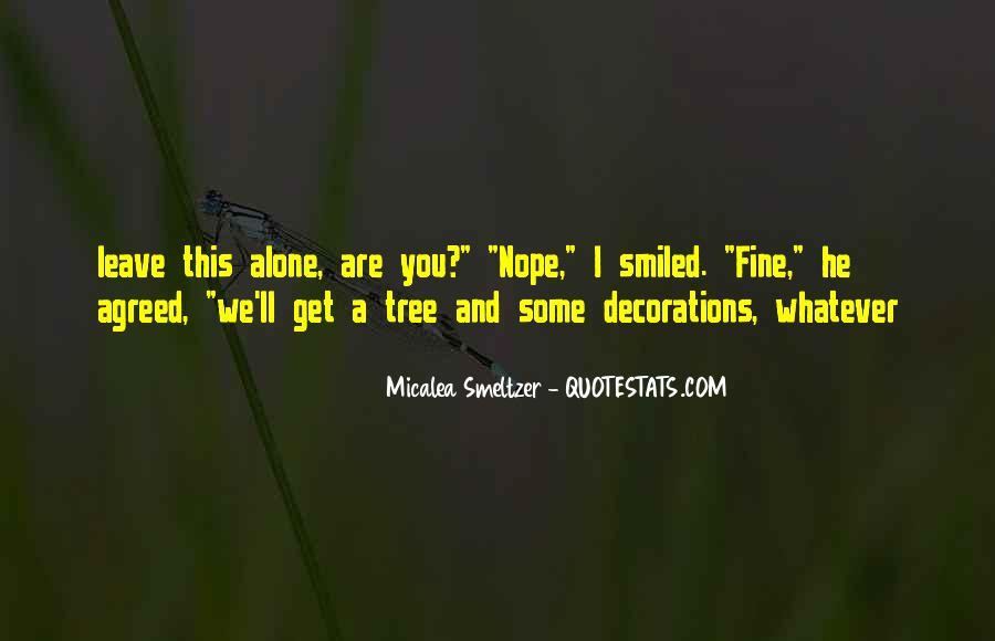 I'll Leave U Alone Quotes #56808