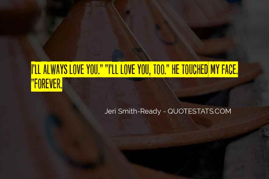 I'll Love You Forever Quotes #1018344