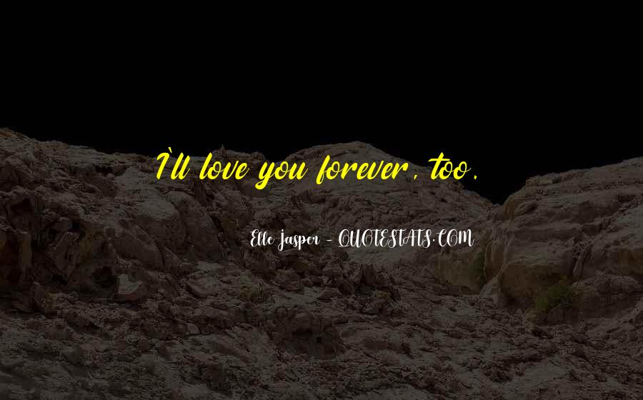 I'll Love You Forever Quotes #599410