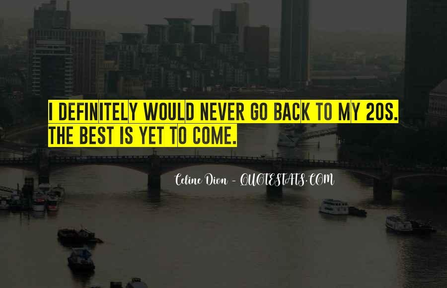 I'll Never Come Back Quotes #1073743