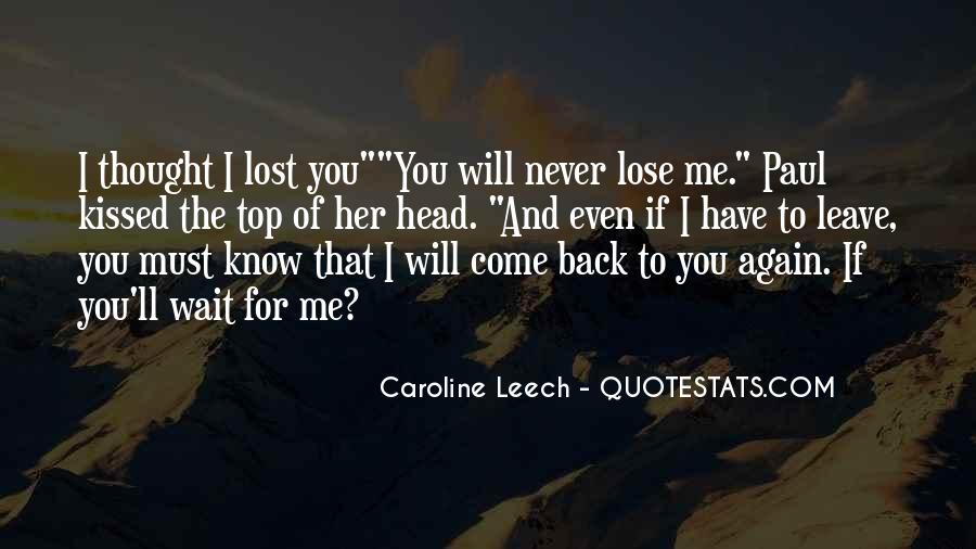 I'll Never Come Back Quotes #645590