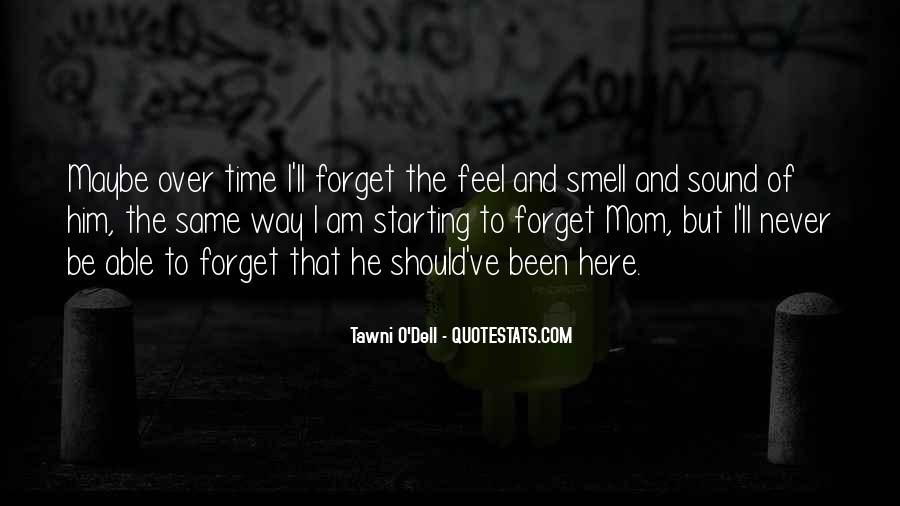 I'll Never Forget Him Quotes #507059