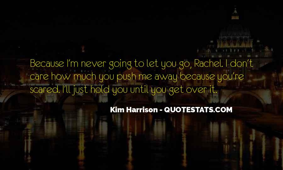 I'll Never Let Go Quotes #1227564
