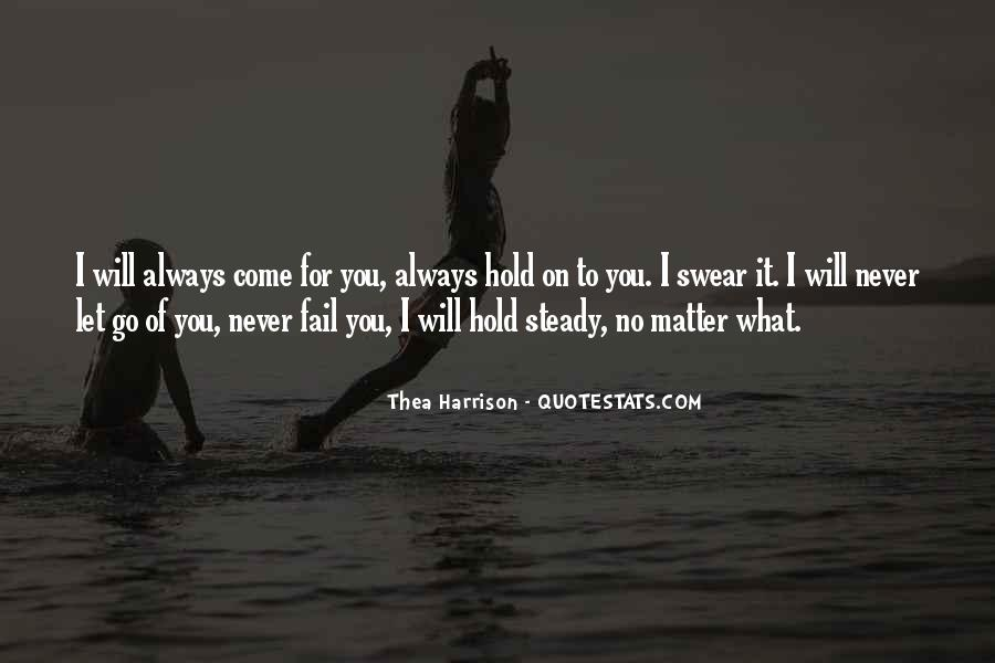 I'll Never Let Go Quotes #133935