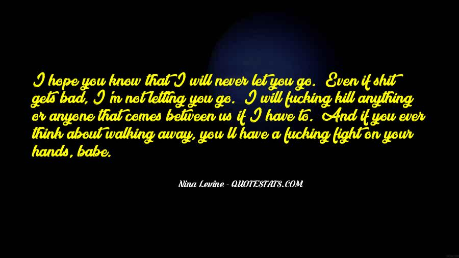 I'll Never Let Go Quotes #1406124