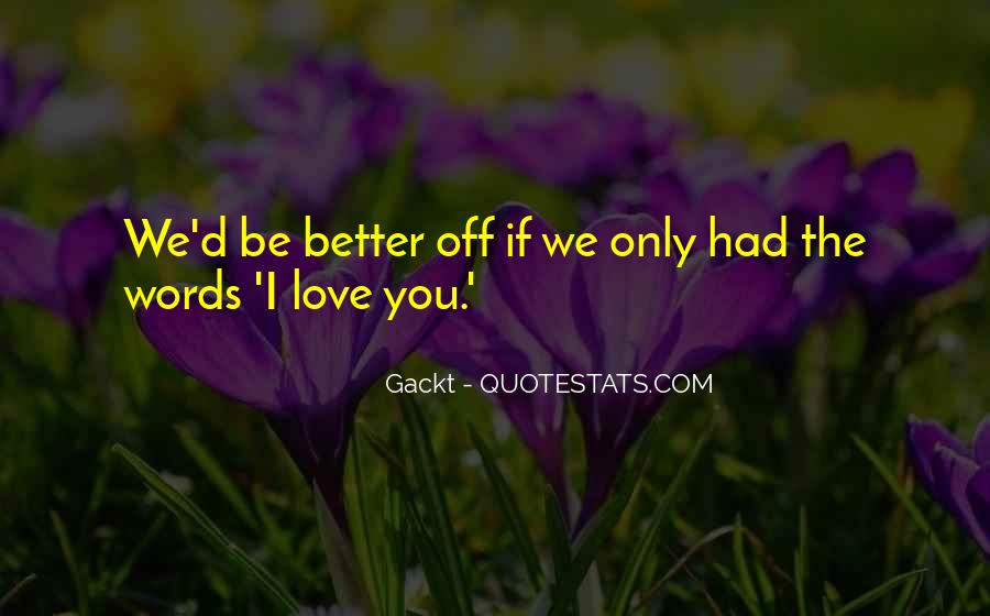 I'll Only Love You Quotes #36614