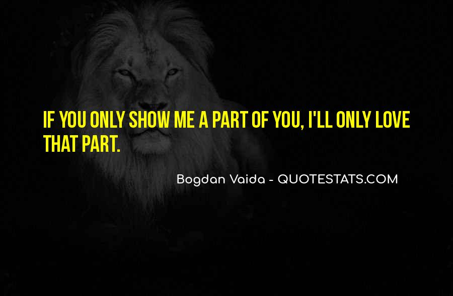 I'll Show You Love Quotes #935110
