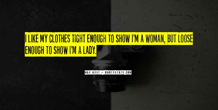 I'm A Lady But Quotes #576068