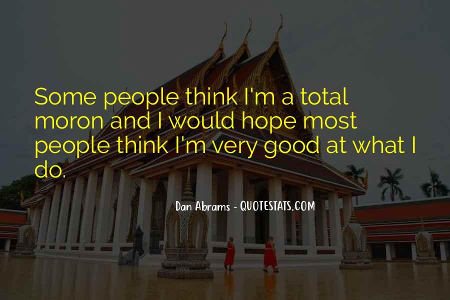 I'm A Moron Quotes #1423174