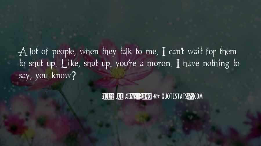 I'm A Moron Quotes #1790031