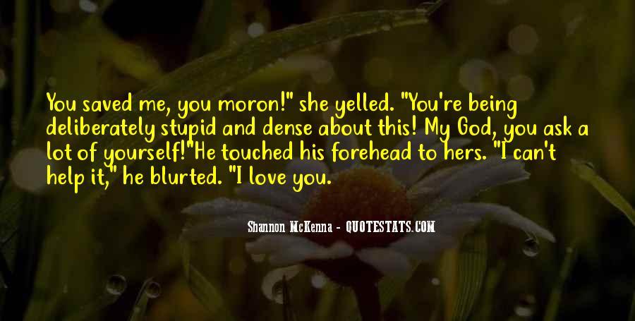 I'm A Moron Quotes #202836