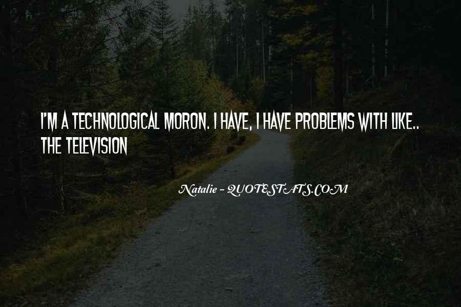I'm A Moron Quotes #355077