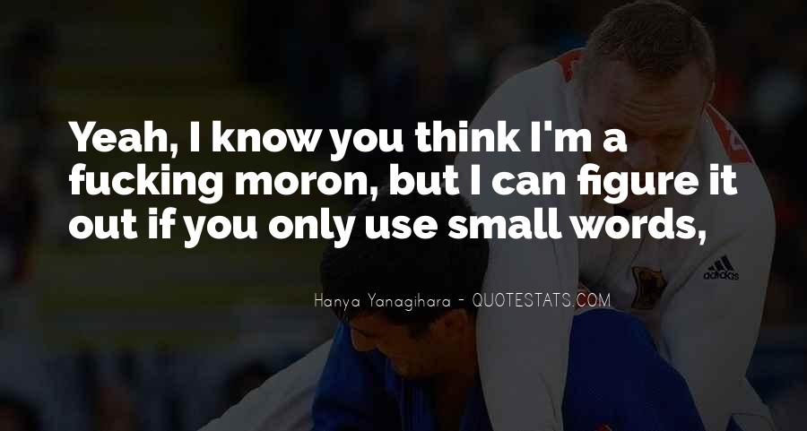 I'm A Moron Quotes #437673