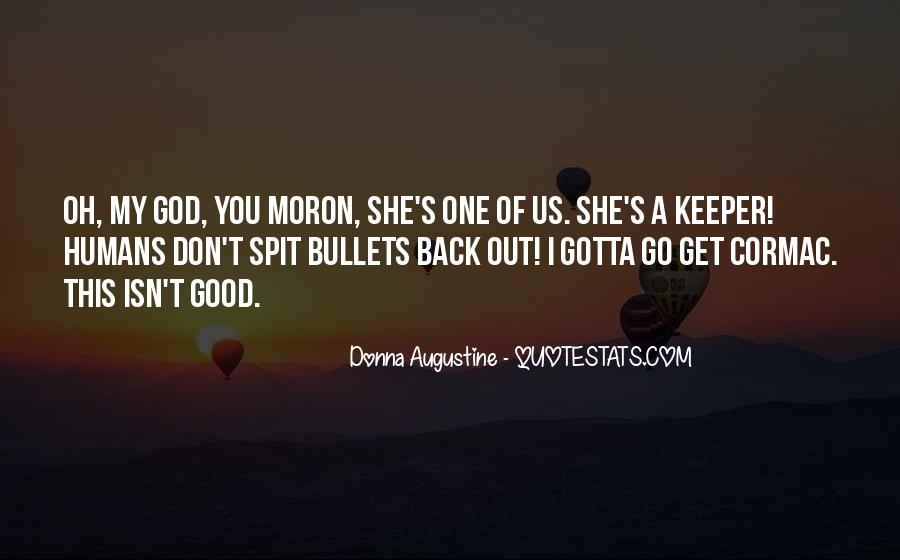 I'm A Moron Quotes #552793