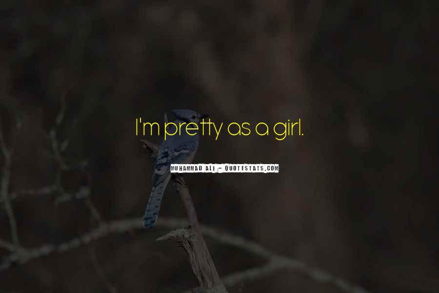I'm A Pretty Girl Quotes #192852