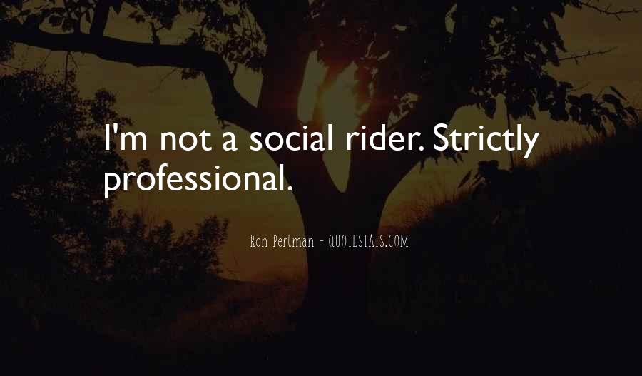 I'm A Rider Quotes #473039
