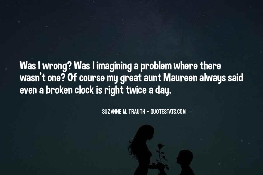 I'm Always Wrong Quotes #7