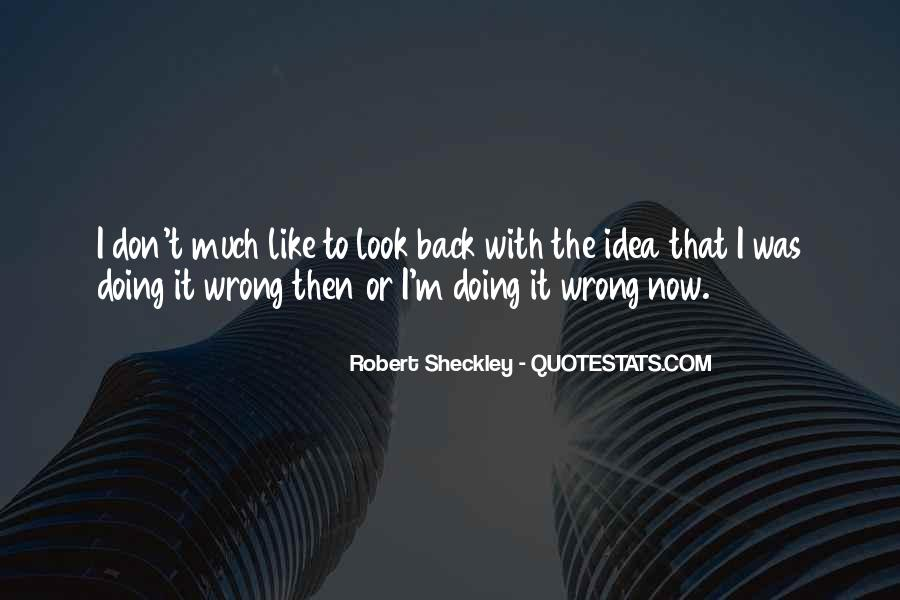 I'm Always Wrong Quotes #9217