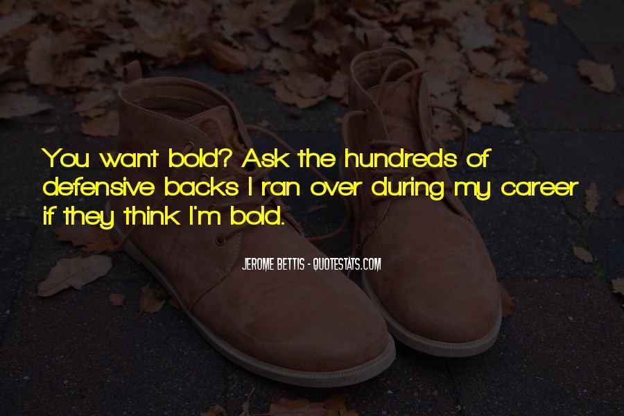 I'm Bold Quotes #1178087