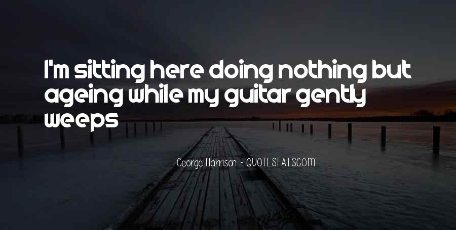 I'm Doing Nothing Quotes #1009261