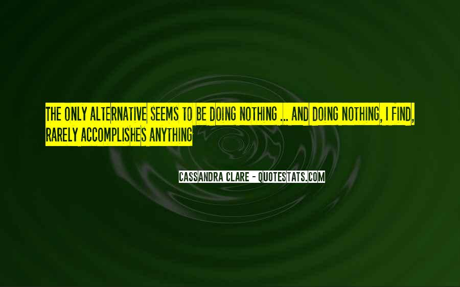 I'm Doing Nothing Quotes #12174