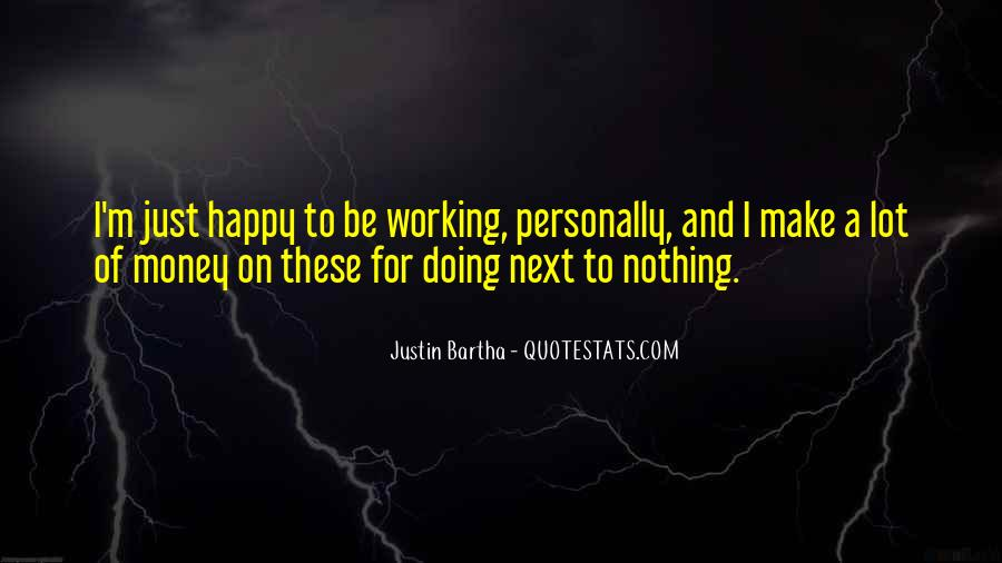 I'm Doing Nothing Quotes #1765866