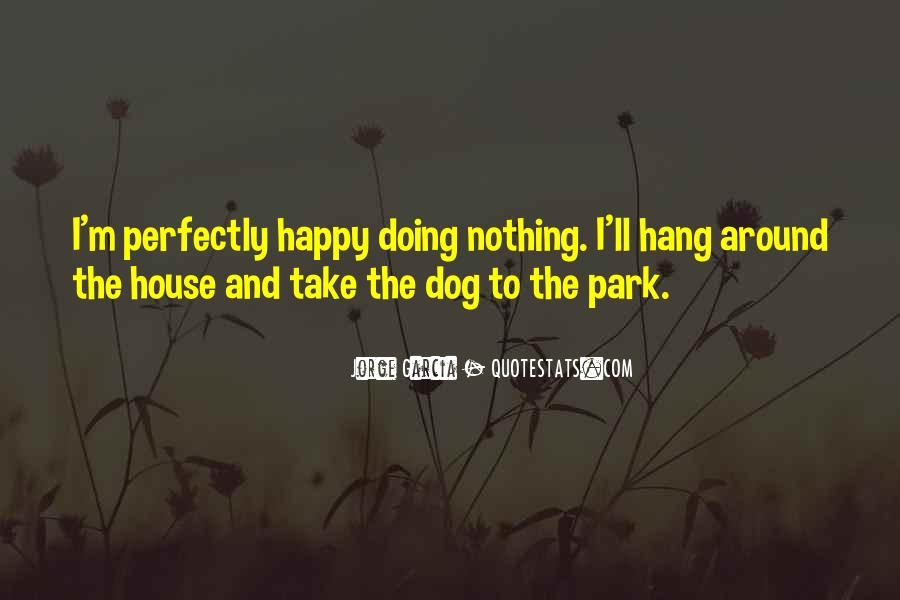 I'm Doing Nothing Quotes #455914