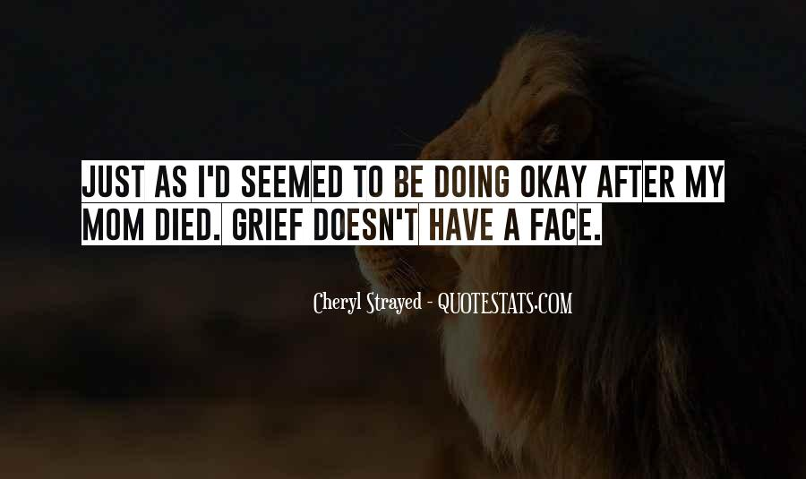I'm Doing Okay Quotes #1429704