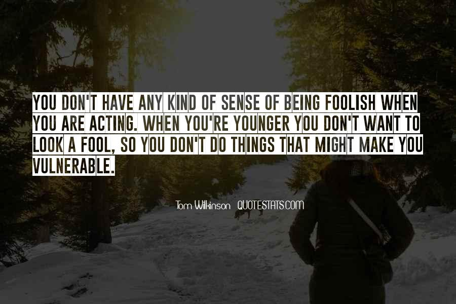 I'm Done Being A Fool Quotes #188469