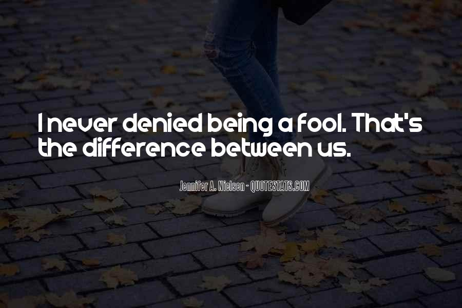 I'm Done Being A Fool Quotes #189379