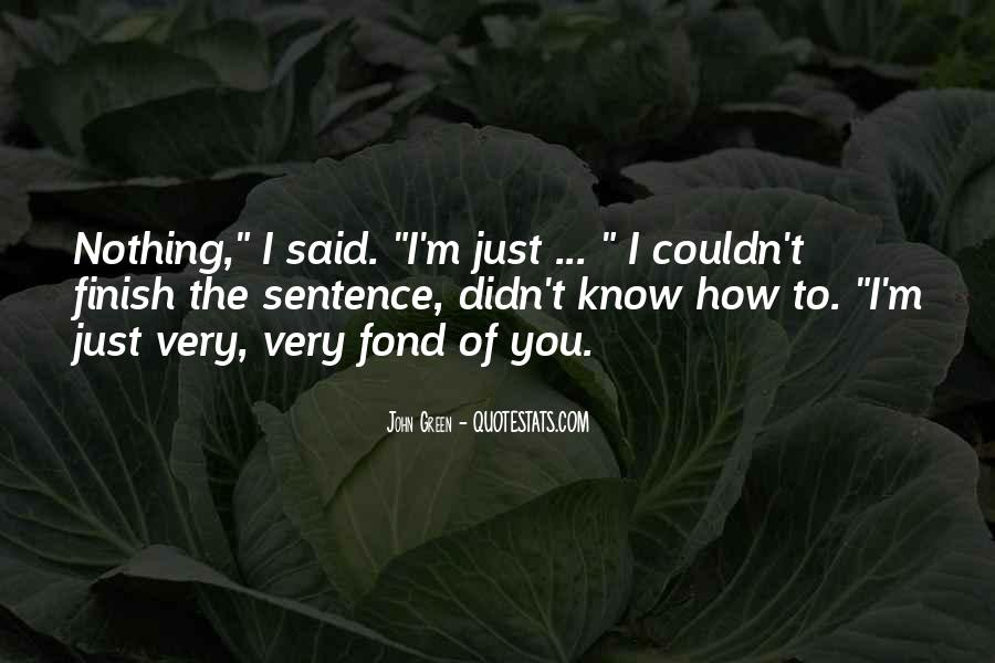 I'm Fond Of You Quotes #1189928