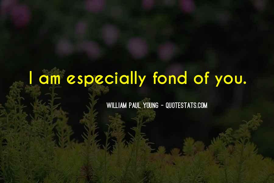 I'm Fond Of You Quotes #45939