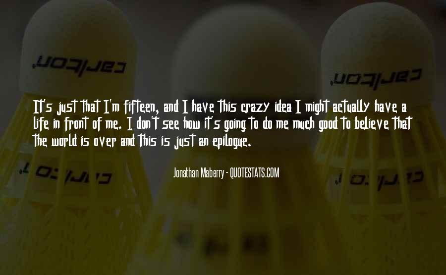 I'm Going Crazy Quotes #1004615