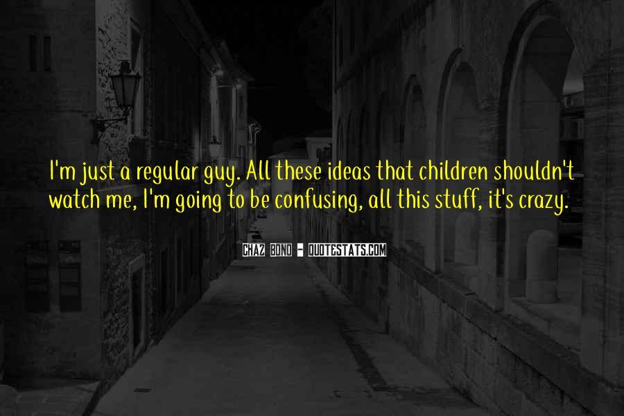 I'm Going Crazy Quotes #1166642