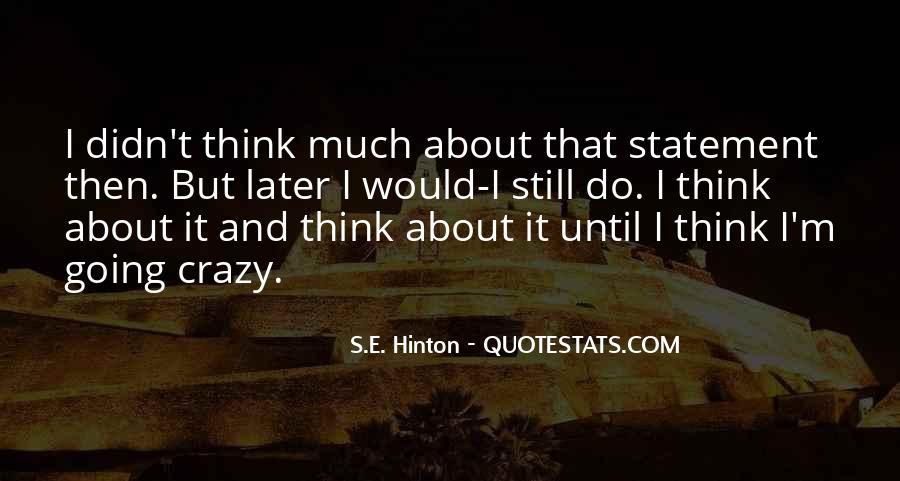 I'm Going Crazy Quotes #1305117
