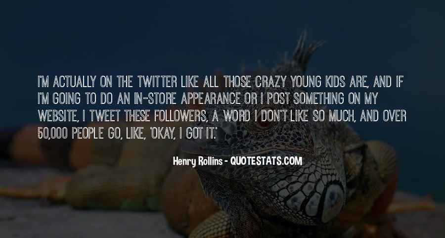 I'm Going Crazy Quotes #1316239