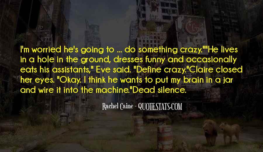I'm Going Crazy Quotes #1326324