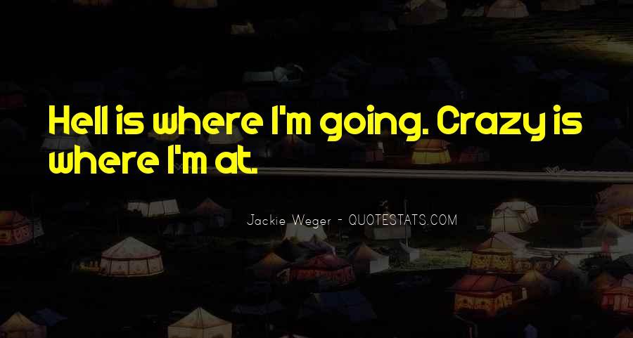 I'm Going Crazy Quotes #1374462