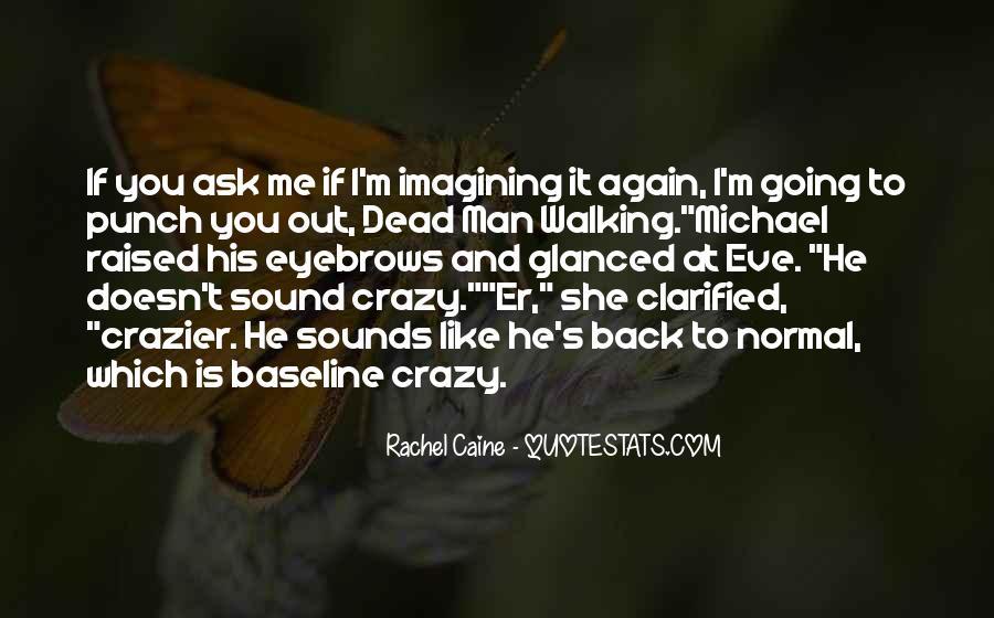 I'm Going Crazy Quotes #1415527