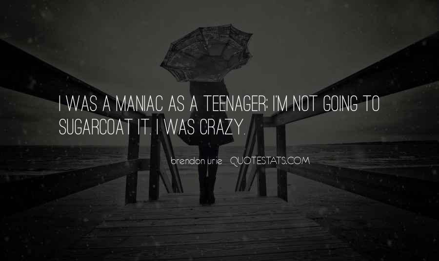 I'm Going Crazy Quotes #1502371