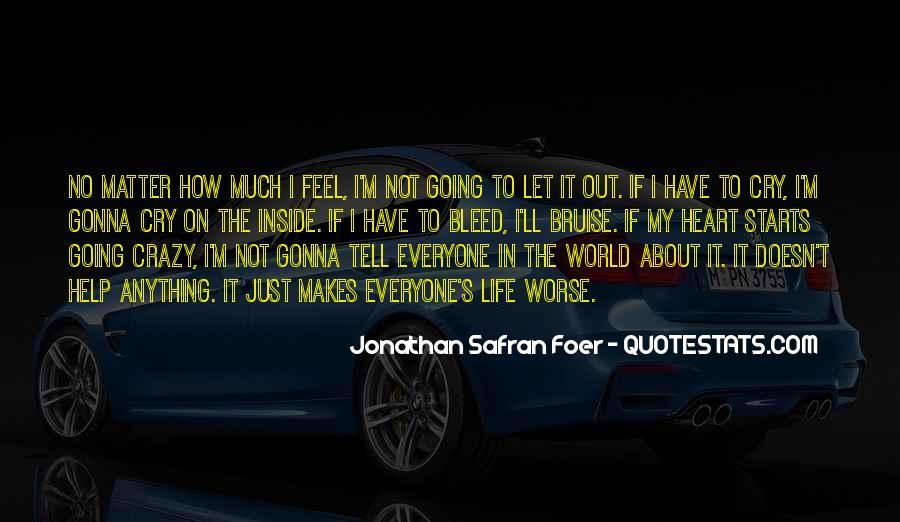 I'm Going Crazy Quotes #289598